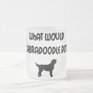 What Would Labradoodle Do? T-shirts & Gifts Frosted Glass Coffee Mug