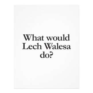 what would lech walesa do full color flyer