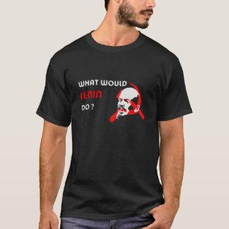 What Would Lenin Do ? T-Shirt