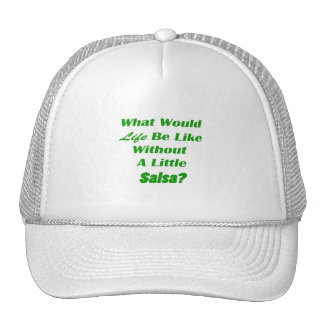 what would life be like without a little salsa grn mesh hats