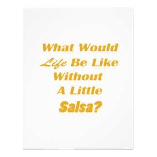 what would life be like without a little salsa yl 21.5 cm x 28 cm flyer
