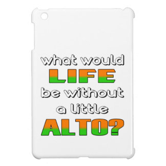 What would life be without a little Alto ? iPad Mini Case