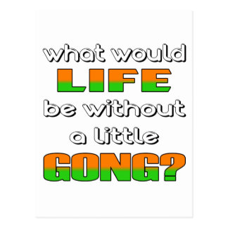 What would life be without a little Gong ? Postcard