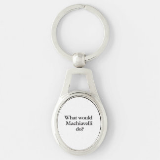 what would machiavelli do keychains