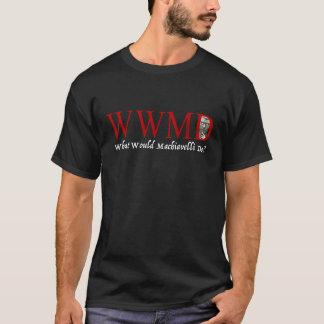What Would Machiavelli Do? T-Shirt