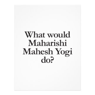 what would maharishi mahesh yogi do flyer design