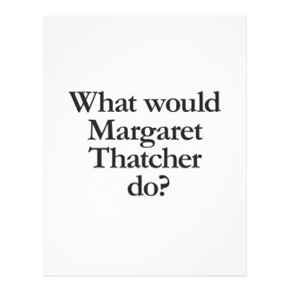 what would margaret thatcher do flyer