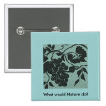 What would Nature do? Collage Pin