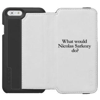 what would nicolas sarkozy do incipio watson™ iPhone 6 wallet case