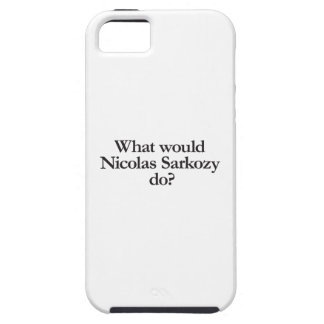 what would nicolas sarkozy do iPhone 5 cases
