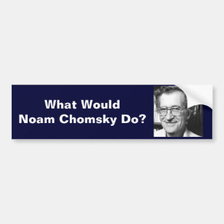 What Would Noam Chomsky Do? Bumper Sticker