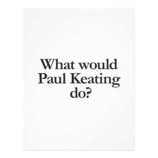 what would paul keating do flyers