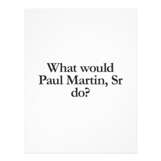 what would paul martin sr do flyer