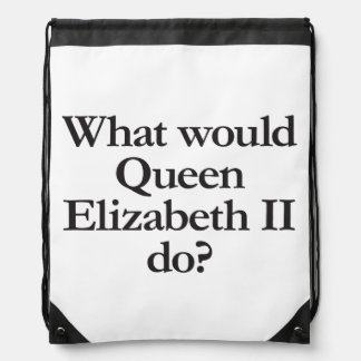 what would queen elizabeth II do Drawstring Backpack