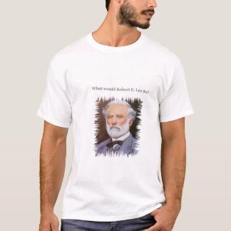 What would Robert E. Lee do? T-Shirt