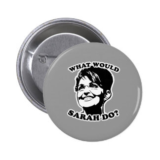 What would Sarah do? 6 Cm Round Badge