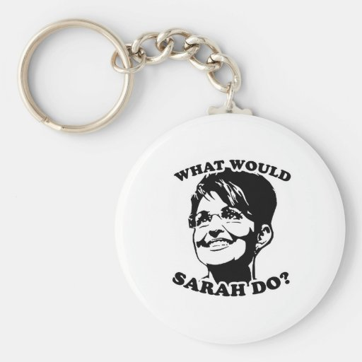 What would Sarah do? Key Chain
