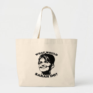 What would Sarah do? Large Tote Bag