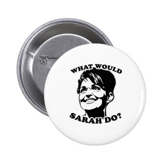 What would Sarah do? Pinback Button