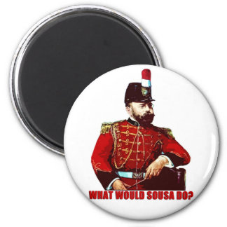What Would Sousa Do? Refrigerator Magnets