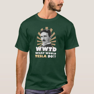 What Would Tesla Do T-shirt