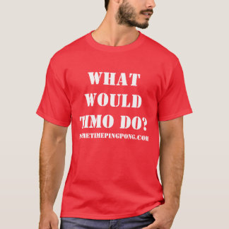 """What would Timo do?"" T-Shirt"