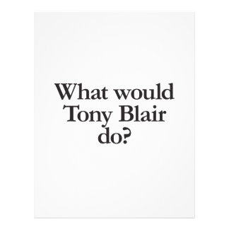 what would tony blair do flyers