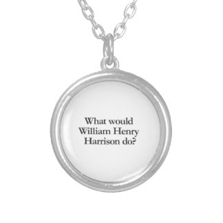 what would william hendry harrison do round pendant necklace