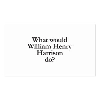 what would william henry harrison do business cards
