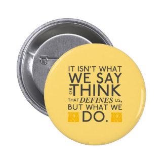 What You Do Defines You - Jane Austen 6 Cm Round Badge