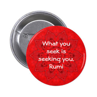 What you seek Rumi Wisdom Attraction Quotation 6 Cm Round Badge