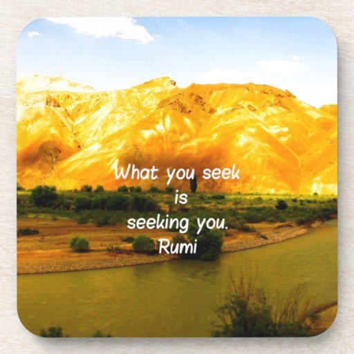 What you seek Rumi Wisdom Attraction Quotation Coaster