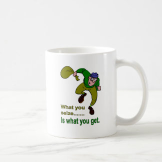 What you seize is what you get basic white mug