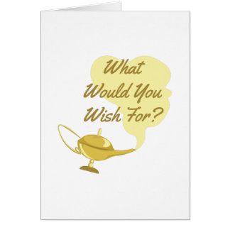 What You Wish Card