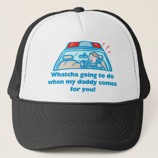 Whatcha going to do... trucker hat