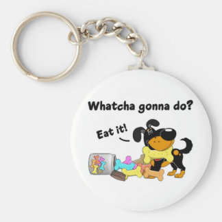 Whatcha gonna do key chains