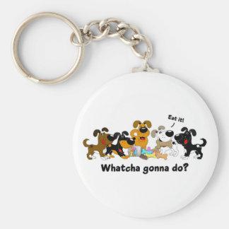 Whatcha gonna do keychains