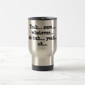 """""""Whatever"""" Attitude Travel Mug"""