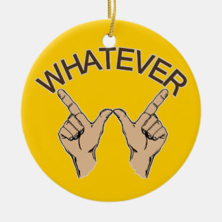 Whatever... Christmas Ornament