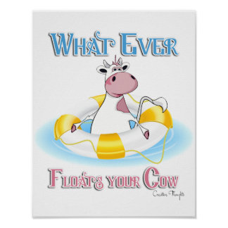 Whatever Floats Your Cow 2 Poster