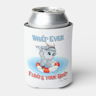 Whatever Floats Your Goat Can Cooler