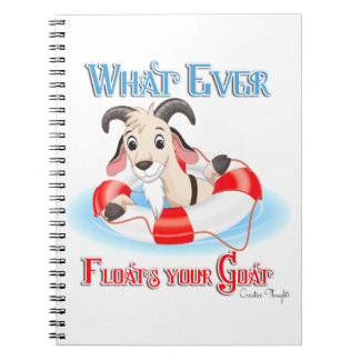 Whatever Floats Your Goat Notebook
