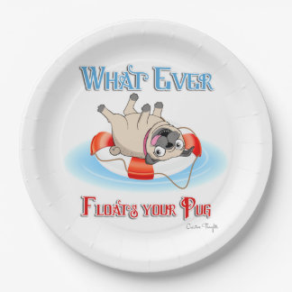 Whatever Floats Your Pug 9 Inch Paper Plate