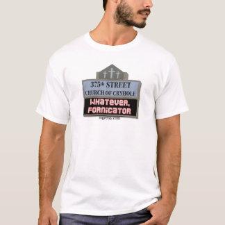 Whatever Fornicator T-Shirt