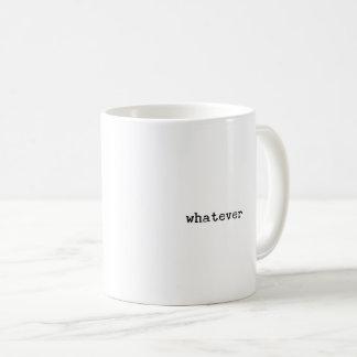 Whatever Funny Novelty Mug