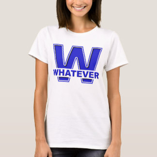 Whatever Funny Shirt