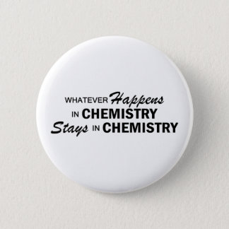 Whatever Happens - Chemistry 6 Cm Round Badge