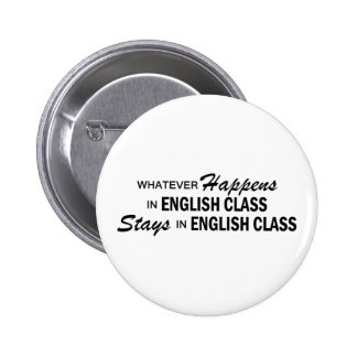Whatever Happens - English Class 6 Cm Round Badge