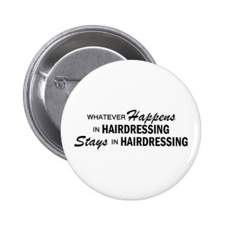 Whatever Happens - Hairdressing 6 Cm Round Badge