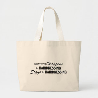 Whatever Happens - Hairdressing Large Tote Bag